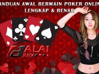 Panduan Awal Judi Kartu Poker Online - Balaijudi